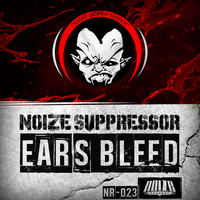 Noize Suppressor - Ears Bleed