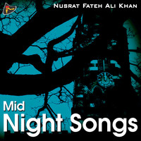Nusrat Fateh Ali Khan - Mid Night Songs