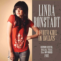 Linda Ronstadt - A Party Girl in Dallas (Live)