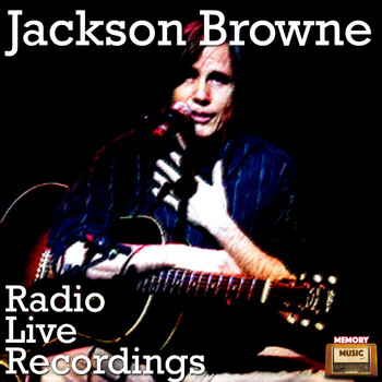 Jackson Browne - Radio Live Recordings