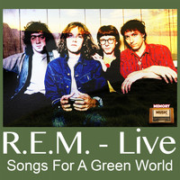 R.E.M. - Songs For A Green World (Live)