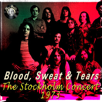 Blood, Sweat & Tears - The Stockholm Concert, 1973 (Live)