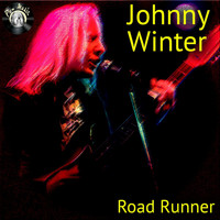 Johnny Winter - Road Runner