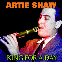 Artie Shaw - King For A Day