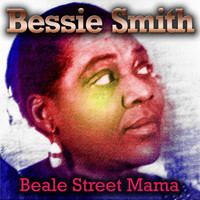 Bessie Smith - Beale Street Mama
