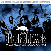 The Black Crowes - Trump Plaza Hotel, Atlantic City 1990 (Live FM Radio Recording Remastered In Superb Fidelity)