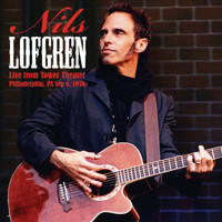 Nils Lofgren - Live from Tower Theater, Philadelphia, PA Sep 6, 1976 (Live FM Radio Concert Remastered In Superb F