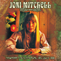 Joni Mitchell - Newport Folk Festival 19th July 1969 (Live FM Radio Concert In Superb Fidelity - Remastered)