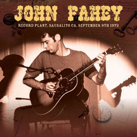 John Fahey - Live At Record Plant, Sausalito, CA Sep 9th 1973 (Live FM Radio Concert In Superb Fidelity - Remast