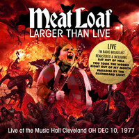 Meat Loaf - Larger Than Live - Music Hall Cleveland OH Dec 10, 1977 (Live FM Radio Concert Remastered In Superb