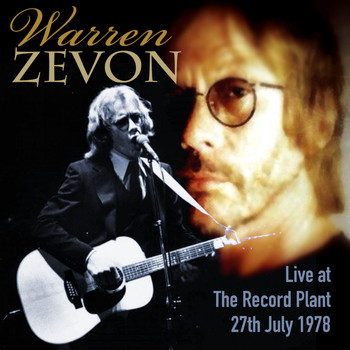 Warren Zevon - Live at The Record Plant 27th July 1978 (Live FM Radio Concert In Superb Fidelity - Remastered)