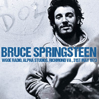 Bruce Springsteen - WGOE Radio, Alpha Studios, Richmond, VA, 31st May 1973 (Live FM Radio Concert In Superb Fidelity -