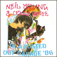 Neil Young & Crazy Horse - Live - In A Rusted Out Garage Tour '86 (Live FM Radio Concert In Superb Fidelity - Remastered)