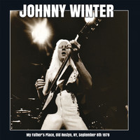 Johnny Winter - My Father's Place, Old Roslyn, NY, September 8th 1978 (Remastered) [Live FM Radio Concert In Supe