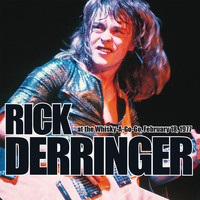Rick Derringer - Live At The Whisky A Go Go, February 18, 1977 (Remastered) [Live FM Radio Broadcast Concert In Supe