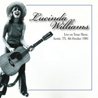 Lucinda Williams - Live On Texas Music, Austin, Tx, 4th October 1981 (Remastered) [Live FM Radio Broadcast Concert In