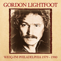 Gordon Lightfoot - Live at WIOQ-FM 1979-1980 (Remastered) [Live FM Radio Broadcast Concert In Superb Fidelity]