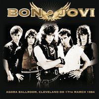 Bon Jovi - Live at the Agora Ballroom, Cleveland Oh 17th March 1984 (Remastered) [Live FM Radio Broadcast Conc