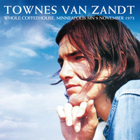 Townes Van Zandt - Live at the Whole Coffeehouse, Minneapolis MN 9 November 1973 (Remastered) [Live FM Radio Broadcast