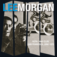 Lee Morgan - Live at the Both / And Club, San Francisco June 1970 (Remastered) [Live FM Radio Broadcast Concert