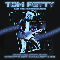 Tom Petty & The Heartbreakers - Live - Dean E Smith Activity Center, University Of Carolina Sep 13 1989 (Remastered) [Live]