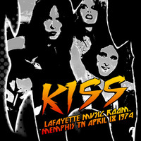 Kiss - Live At Lafayette Music Room, Memphis, April 18, 1974 (Remastered) [Live FM Radio Broadcast Concert
