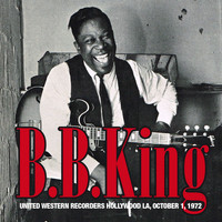 B. B. King - Live At United Western Recorders, Hollywood, LA. October 1, 1972 (Remastered) [Live FM Radio Broadc