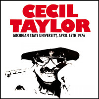 Cecil Taylor - Live At Michigan State University, April 15th 1976 (Remastered) [Live FM Radio Broadcast Concert In