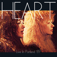 Heart - Live In Portland May 12th 1989 (Remastered) [Live FM Radio Broadcast Concert In Superb Fidelity]