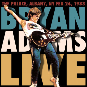 Bryan Adams - The Palace, Albany, NY, Feb 24, 1983 (Live FM Radio Concert In Superb Fidelity - Remastered)