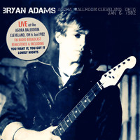 Bryan Adams - Live At The Agora Ballroom, Cleveland, OH 6 Jan '82 (Live FM Radio Concert Remastered In Superb Fid