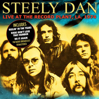 Steely Dan - Live At The Record Plant, LA. 1974 (Live FM Radio Concert Remastered In Superb Fidelity)