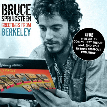 Bruce Springsteen & The E Street Band - Greetings From Berkeley - Berkeley Community Theatre, CA. Mar 2nd 1973 (Remastered) [Live FM Radio