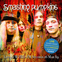 Smashing Pumpkins - Live At WZRD-FM Studios 16 Mar 89 (Remastered)
