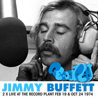 Jimmy Buffett - 2 x Live at the Record Plant - Feb 19 & Oct 24 1974 (Remastered) [Live FM Radio Broadcast Concert I