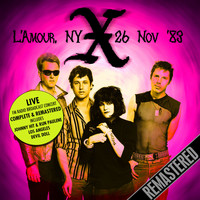 X - Live At L'Amour, NY 26 Nov '83 (Remastered) [Live FM Radio Broadcast Concert In Superb Fidelity]