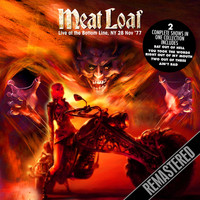 Meat Loaf - Live At The Bottom Line, NY. 28 Nov '77 - The Early & Late Shows Together In One Collection (Remast