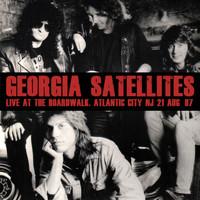 Georgia Satellites - Live At The Boardwalk, Atlantic City NJ 21 Aug '87 (Remastered) [Live FM Radio Broadcast Concert