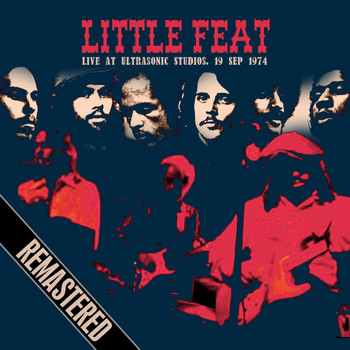 Little Feat - Live At Ultrasonic Studios 19th September 1974 (Remastered) [Live FM Radio Broadcast Concert In Sup
