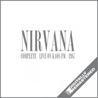 Nirvana - Complete KAOS FM Seattle Radio Live Set. 1987 (Remastered) [Live]