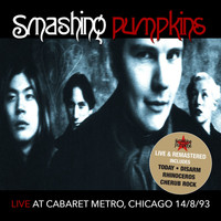 Smashing Pumpkins - Live At Cabaret Metro, Chicago IL 8/14/93 (Remastered) [Live FM Radio Broadcast Concert In Superb F