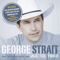 George Strait - Palace Saugus, MA 12th July 1983 (Remastered) [Live FM Radio Broadcast Concert In Superb Fidelity]