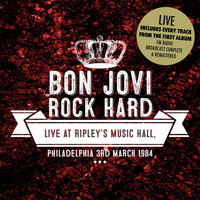 Bon Jovi - Rock Hard - Live at Ripleys, Philadelphia. 3rd March 1984 (Remastered) [Live]