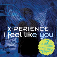 X-Perience - I Feel Like You
