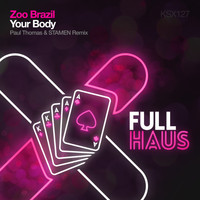 Zoo Brazil - Your Body (Paul Thomas & STAMEN Remix)