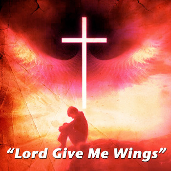 Various Artists - Lord Give Me Wings