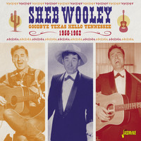 Sheb Wooley - Goodbye Texas, Hello Tennessee, 1950 - 1962