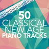 50 Classical New Age Piano Tracks by Classical New Age Piano Music|Classical Piano Academy|Instrumental Piano Music