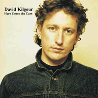 David Kilgour - Here Come the Cars