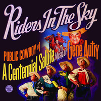 Riders In The Sky - Public Cowboy #1: Centennial Salute to Gene Autry